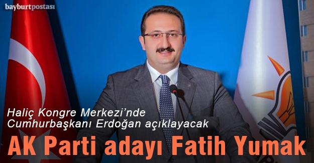AK Parti'nin Bayburt Belediye Başkan Adayı Fatih Yumak