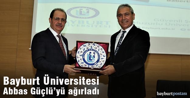 Bayburt Üniversitesi Abbas Güçlü'yü ağırladı