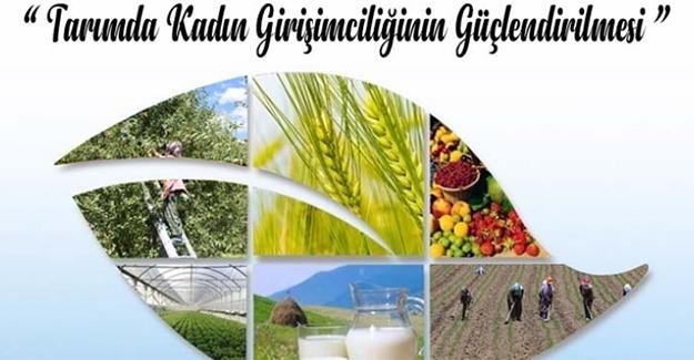 """""""Tarımda Kadın Girişimciliğinin Güçlendirilmesi"""" programı"""