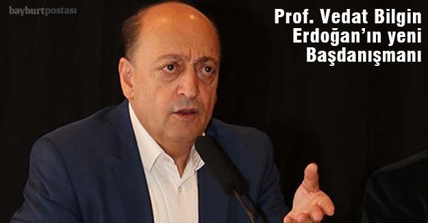 Cumhurbaşkanı Erdoğan'ın yeni Başdanışman Prof. Bilgin