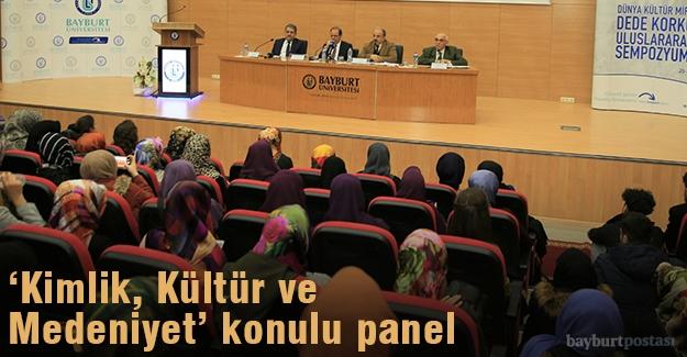 Bayburt Üniversitesi'nde 'Kimlik, Kültür ve Medeniyet' konulu panel