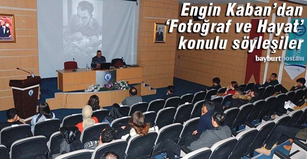 Engin Kaban'dan 'Fotoğraf ve Hayat' konulu söyleşiler