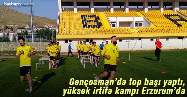 Gernçosman'da top başı yaptı, ilk kamp Erzurum'da