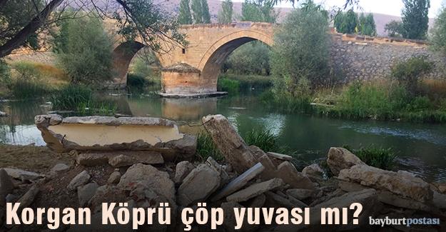 Tarihi Korgan Köprü çöp yuvası mı?