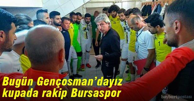 Bugün Gençosman'dayız, rakip Bursaspor
