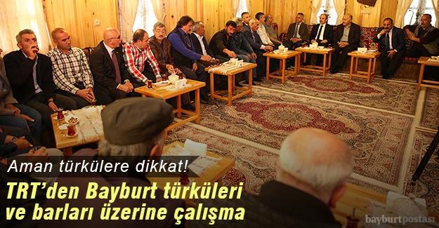 TRT, Bayburt türküleri ve barları için çalışma başlattı!