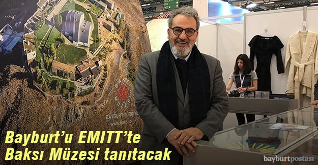 Bayburt'u EMITT'te Baksı Müzesi tanıtacak
