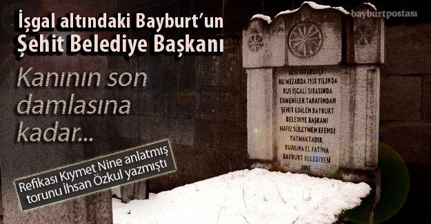Bayburt'un Şehit Belediye Başkanı: Süleyman Efendi