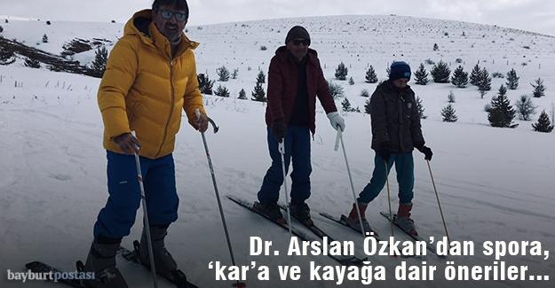 Dr. Arslan Özkan, spora, 'kar'a ve kayağa dair öneriler...