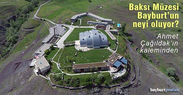 Baksı Müzesi Bayburt'un neyi oluyor?
