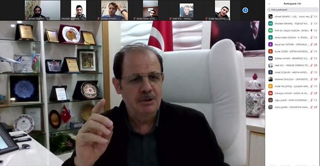 Rektör Coşkun'dan telekonferansla sohbet