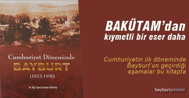 """""""Cumhuriyet Döneminde Bayburt (1923-1950)"""" eseri yayınlandı"""