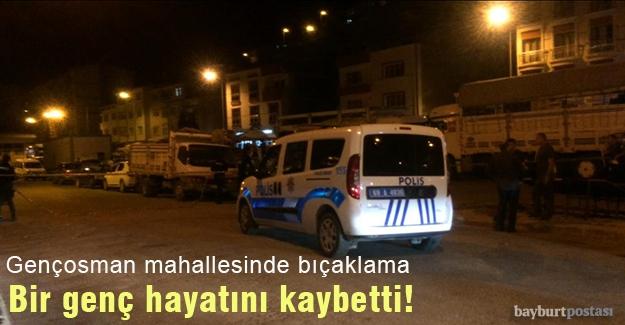 Gençosman mahallesinde çıkan kavgada bir genç hayatını kaybetti!