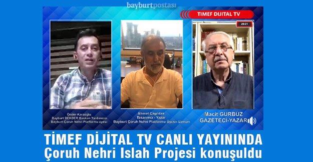 TİMEF Dijital TV'de 'Çoruh Nehri' konuşuldu