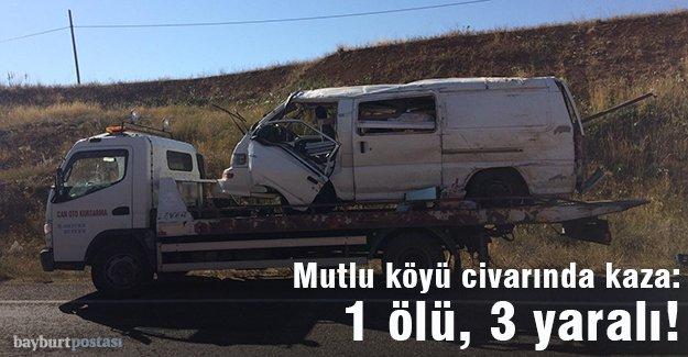 Mutlu köyü civarında kaza: 1 ölü, 3 yaralı!