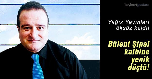 Yağız Yayınları Sahibi Bülent Şipal, hayatını kaybetti!