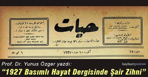 1927 BASIMLI HAYAT DERGİSİNDE ŞAİR ZİHNİ