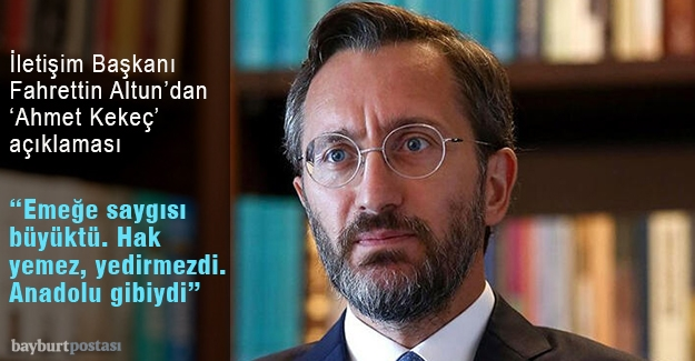 İletişim Başkanı Altun'dan 'Ahmet Kekeç' açıklaması