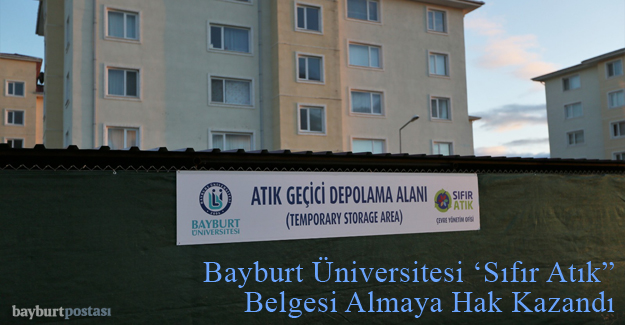 """Bayburt Üniversitesi """"Sıfır Atık"""" Belgesi Almaya Hak Kazandı"""