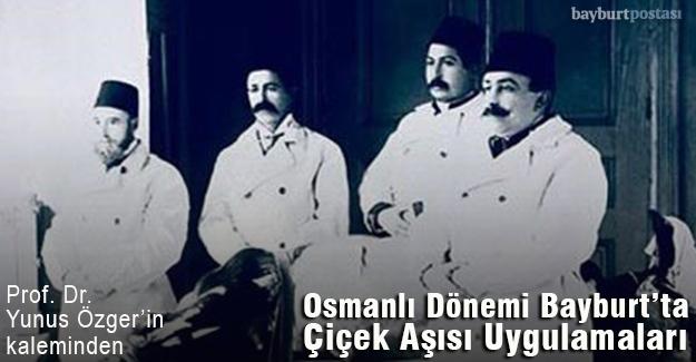 Osmanlı Dönemi Bayburt'ta Çiçek Aşısı Uygulamaları