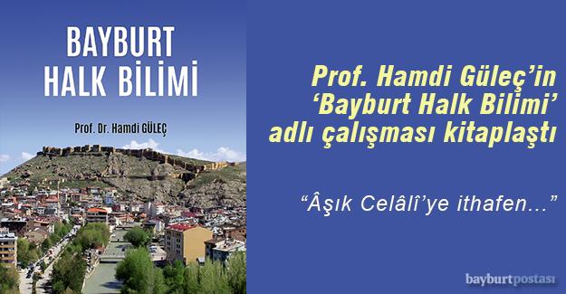 Prof. Güleç'in 'Bayburt Halk Bilimi' adlı çalışması kitaplaştı