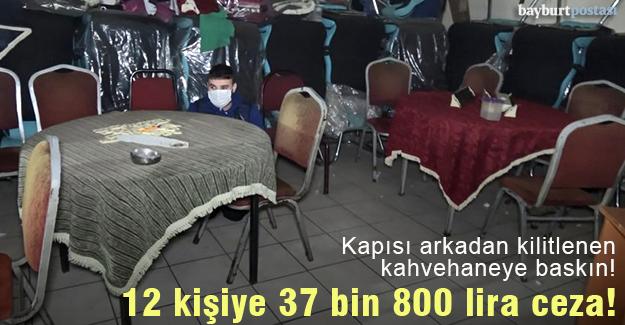Kahvehanede yakalanan 12 kişiye 37 bin 800 TL Para Cezası!