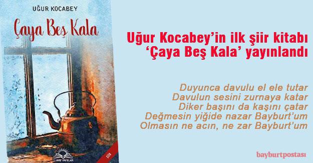 Uğur Kocabey'in ilk şiir kitabı 'Çaya Beş Kala' yayınlandı
