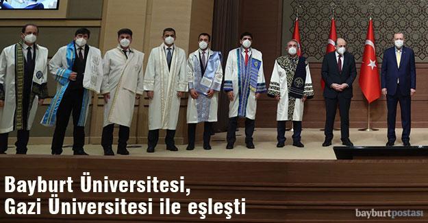 Bayburt Üniversitesi,Gazi Üniversitesi ile eşleştirildi