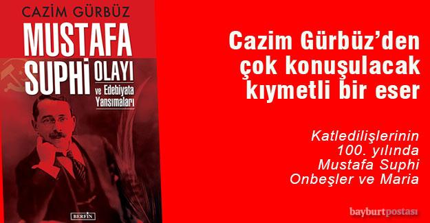Cazim Gürbüz'den 'Mustafa Suphi Olayı ve Edebiyata Yansımaları'