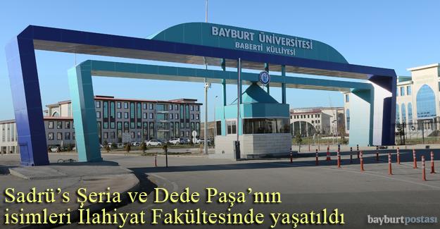 Sadrü'ş Şeria ve Dede Paşa'nın isimleri İlahiyat Fakültesinde yaşayacak