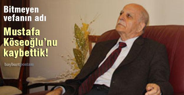 Hayırsever Mustafa Köseoğlu'nu kaybettik!