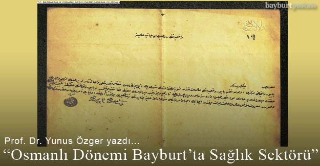 OSMANLI DÖNEMİ BAYBURT'TA SAĞLIK SEKTÖRÜ