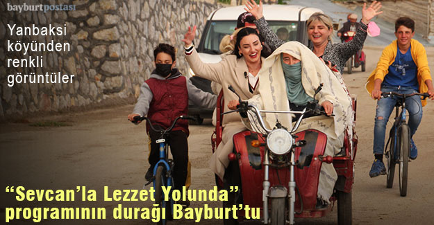 """Sevcan'la Lezzet Yolunda"" programının durağı Bayburt oldu"
