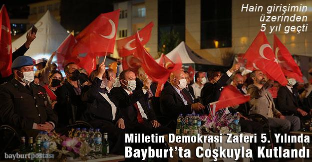 Milletin Demokrasi Zaferi 5. Yılında Bayburt'ta Coşkuyla Kutlandı