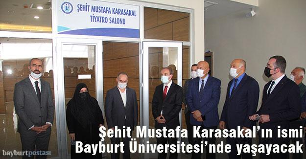 Şehit Mustafa Karasakal'ın ismi Bayburt Üniversitesi'nde yaşayacak