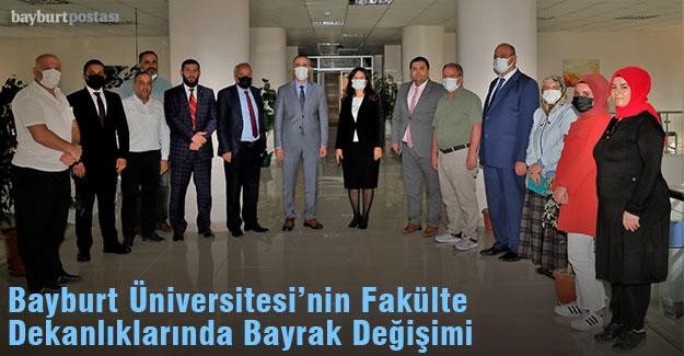 Bayburt Üniversitesi'nin Fakülte Dekanlıklarında Bayrak Değişimi