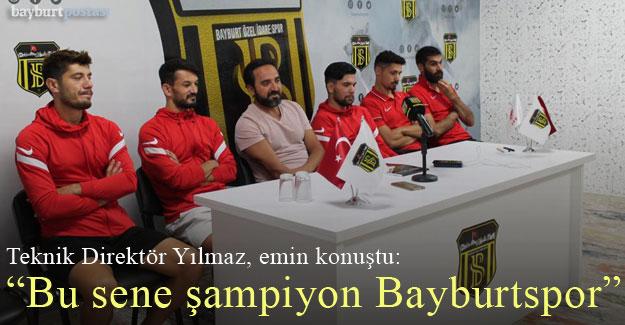 """Hakan Yılmaz emin konuştu: """"Bu sene şampiyon Bayburtspor"""""""
