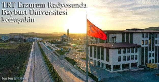 TRT Erzurum Radyosunda, Bayburt Üniversitesi konuşuldu