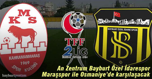 An Zentrum Bayburt Özel İdarespor, Osmaniye'de maça çıkacak