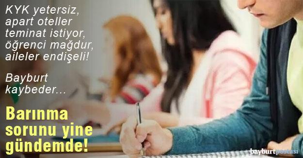 Bayburt'ta öğrenci yoğunluğu var ama en büyük sorun da barınma!