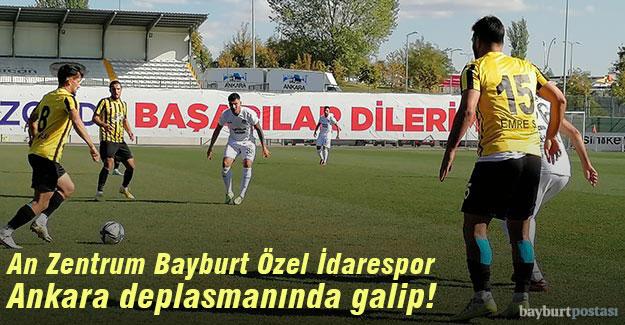 An Zentrum Bayburt Özel İdrarespor, Ankara deplasmanında galip!