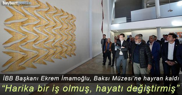 İBB Başkanı Ekrem İmamoğlu, Baksı Müzesi'ne hayran kaldı