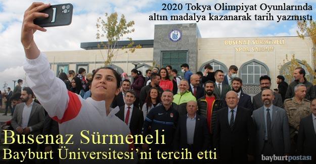 Olimpiyat Şampiyonu Busenaz Sürmeneli, eğitim için Bayburt Üniversitesi'ni tercih etti