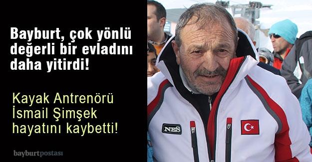 Kayak camiasının sevilen ismi İsmail Şimşek hayatını kaybetti!