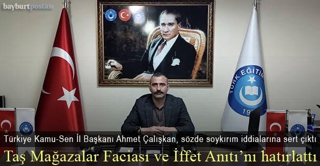 Türkiye Kamu-Sen Bayburt İl Başkanı Çalışkan'dan sözde soykırım iddialarına cevap