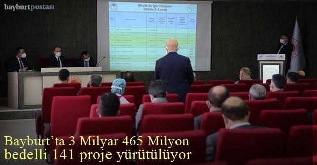 Bayburt'ta 3 Milyar 465 Milyon bedelli 141 proje yürütülüyor