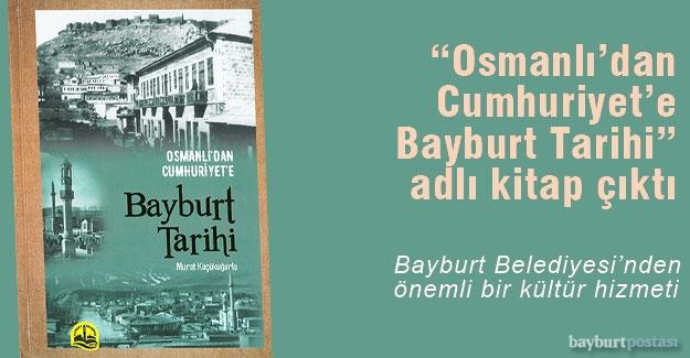 'Osmanlı'dan Cumhuriyet'e Bayburt Tarihi' adlı eser okuyucuyla buluştu