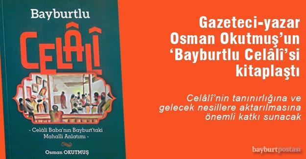 """Osman Okutmuş'un """"Bayburtlu Celâlî""""si kitaplaştı"""