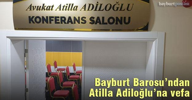 Bayburt Barosu'ndan Avukat Atilla Adiloğlu'na vefa