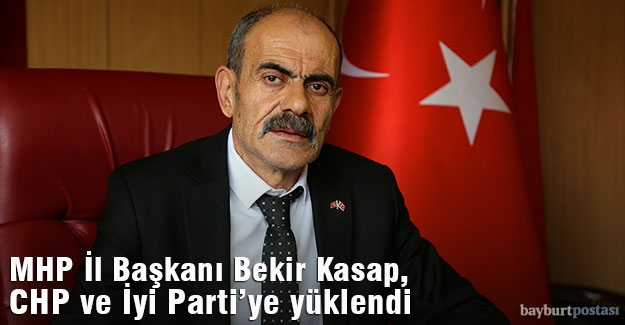 MHP İl Başkanı Bekir Kasap'tan CHP ve İyi Parti'ye HDP eleştirisi